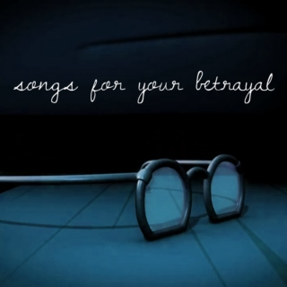 songs for your betrayal