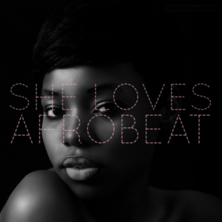 She Loves Afrobeat