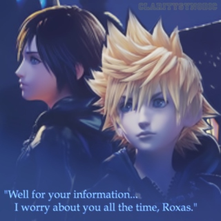 """Well for your information… I worry about you all time time, Roxas.""- A Rokushi mix"