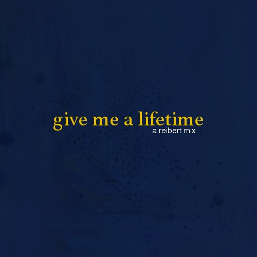 give me a lifetime
