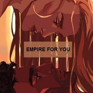 Empire for you