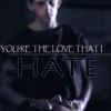 You're The Love That I Hate