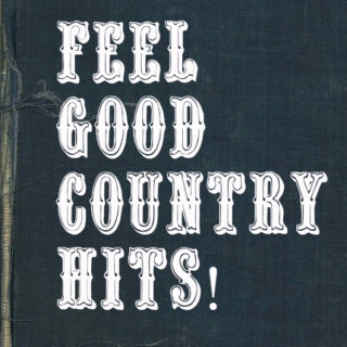Feel Good Country Hits!