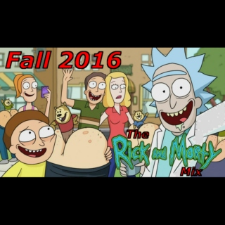 Fall 2016 - The Rick and Morty Mix