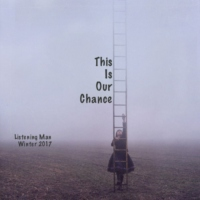 This Is Our Chance - Winter 2017