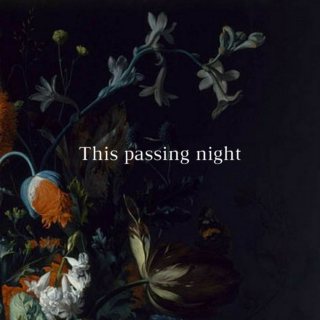 This passing night,