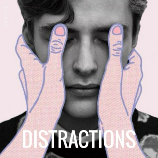 Distractions.