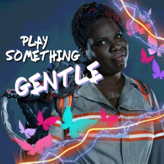 play something gentle
