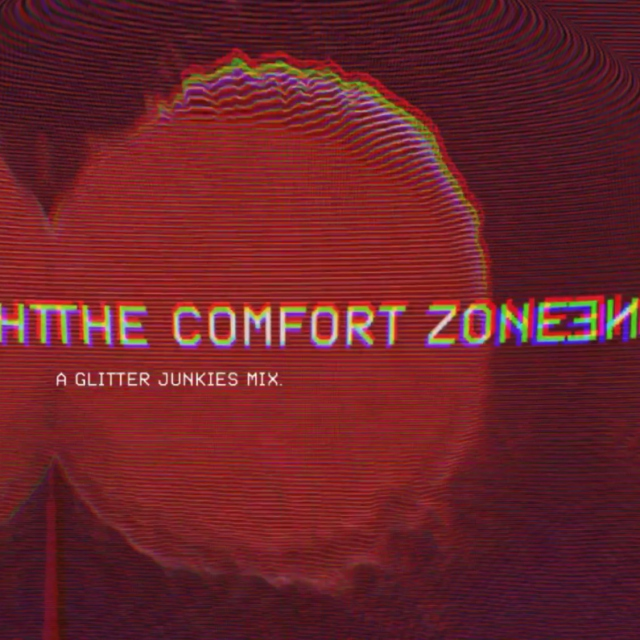 The Comfort Zone - A Glitter Junkies Mix