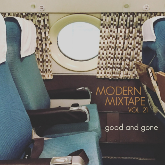 Modern Mixtape Vol. 21 - Good and Gone
