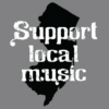 Support Local Music! - NJ Edition