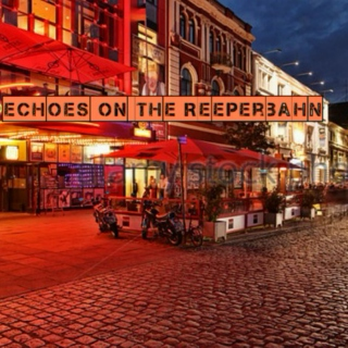 Echoes On The Reeperbahn