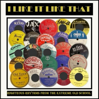 I Like It Like That - Righteous Rhythms From The Extreme Old School