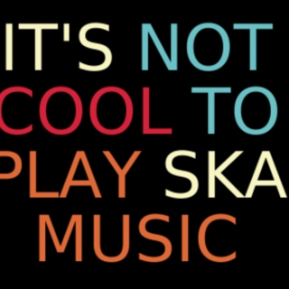 It's Not Cool (To Play Ska Music) Vol. 1