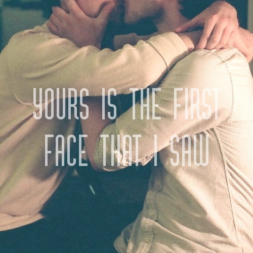 YØURS IS THE FIRST FACE THAT I SAW
