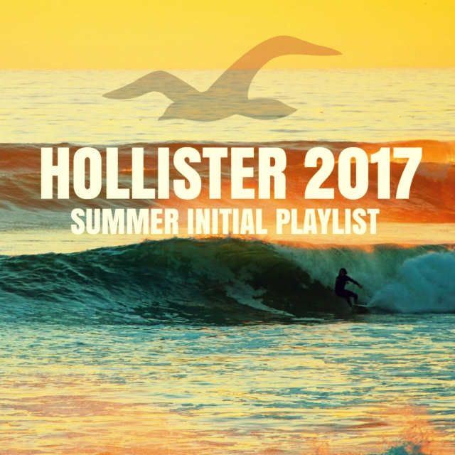 Hollister Co. 2017 Summer Initial Playlist