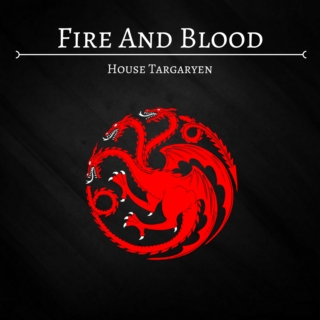 Fire and Blood: House Targaryen