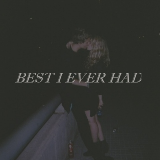 ~Best I Ever Had~Zalex