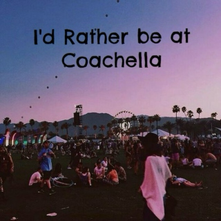 I'd Rather be at Coachella vol.2