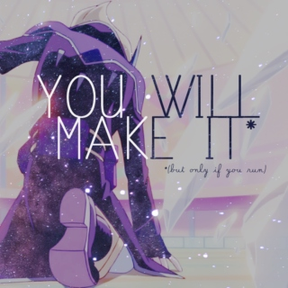 You Will Make It (but only if you run)
