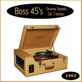 Boss 45s [1963] = Groovy Sounds On 7 Inches