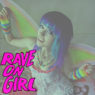 rave on girl