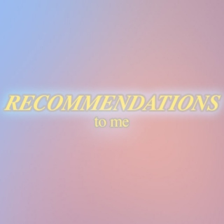 recommendations to me