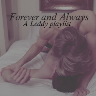 ~Forever and Always~ Leddy