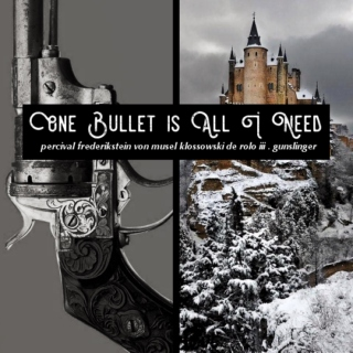 One Bullet is All I Need - Percy de Rolo