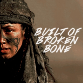 BUILT OF BROKEN BONE