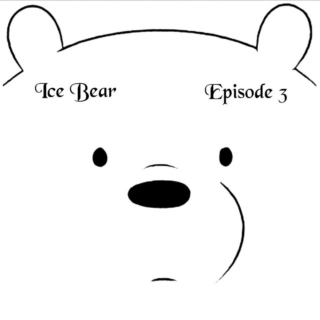 Ice Bear - Episode 3