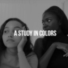 a study in colors;