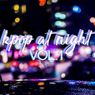 kpop at night vol.1