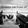 HARDEN THE FUCK UP.