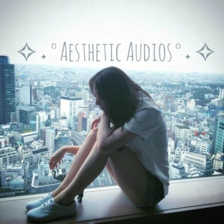 ✧˖°Aesthetic Audios°˖✧