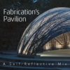 Fabrication's Pavilion