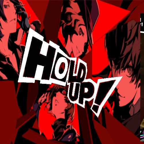 HOLD UP! - A Persona 5 Fanmix