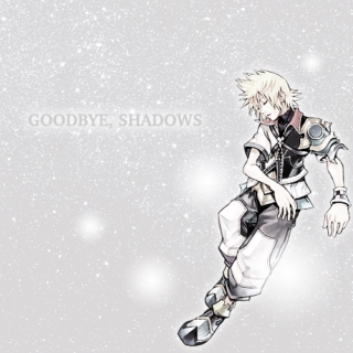 goodbye, shadows
