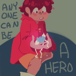 Anyone Can Be A Hero!