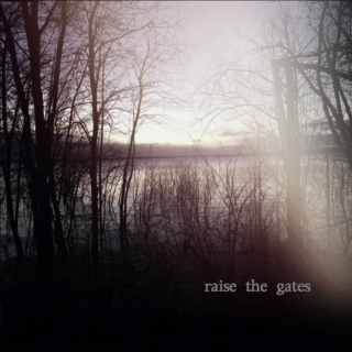 Raise the Gates