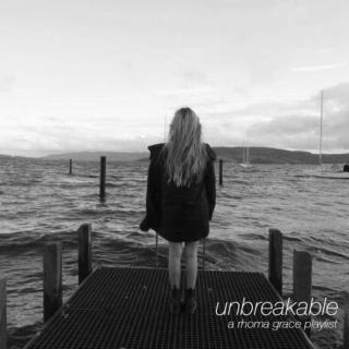 unbreakable (a rhoma grace playlist)