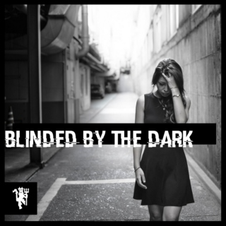 Blinded By The Dark
