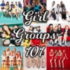 Kpop Girl Groups 101