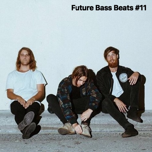Future Bass Beats #11