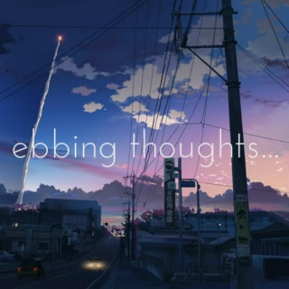 EBBING THOUGHTS...