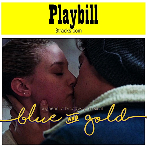 Blue & Gold: bughead a broadway musical
