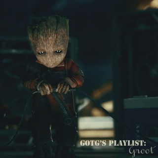 GOTG's Playlist: Groot