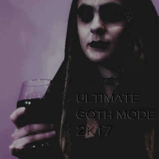 ultimate goth mode 2k17