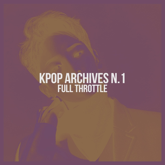kpop archives n.1 - full throttle