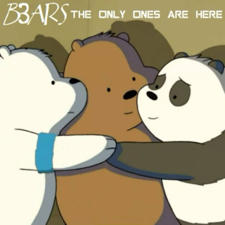 B3ARS - The Only Ones Are Here